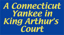 Conn. Yankee in King Arthur's Court